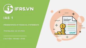 IAS 1 - Trình bày Báo cáo tài chính