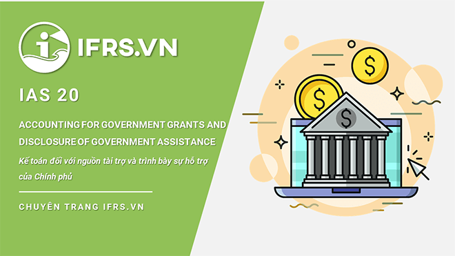 IAS 20 - Kế toán đối với nguồn tài trợ và trình bày sự hỗ trợ của chính phủ