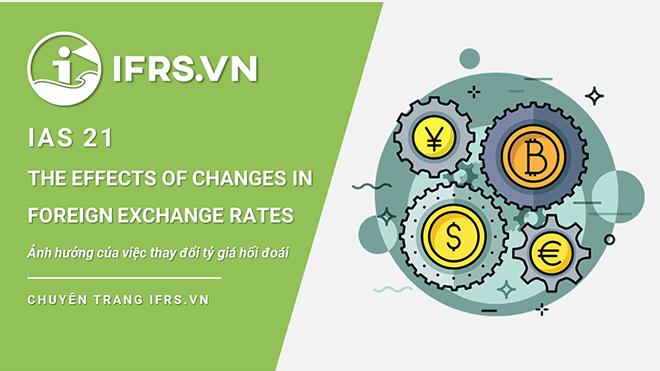 IAS 21 - Ảnh hưởng của việc thay đổi tỷ giá hối đoái